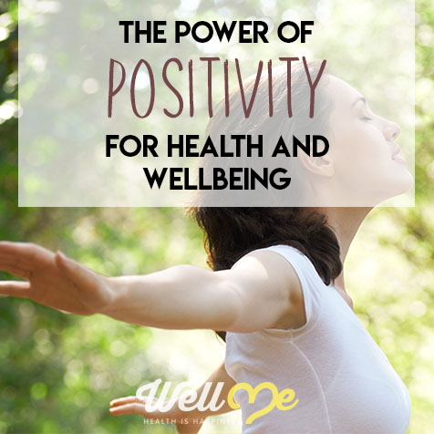 The Power of Positivity For Health and Wellbeing