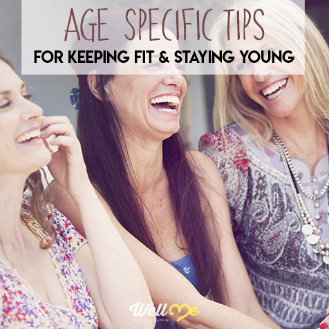 Age Specific Tips For Keeping Fit & Staying Young