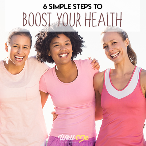6 Simple Steps to Boost Your Health