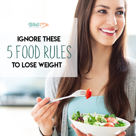 Ignore These 5 Food Rules to Lose Weight