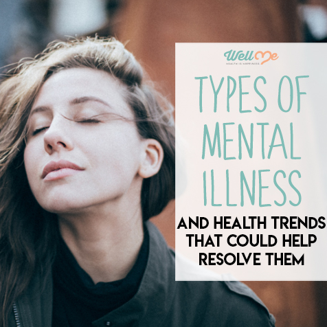 types of mental illness and health trends that could help resolve them