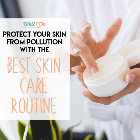 Protect Your Skin From Pollution With the Best Skin Care Routine
