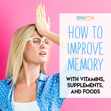 How to Improve Memory with Vitamins, Supplements, and Foods