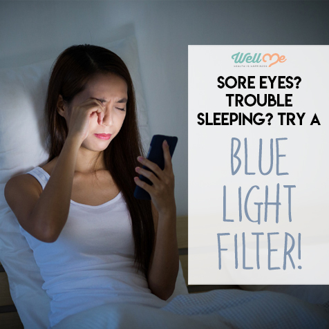 Sore Eyes? Trouble Sleeping? Try a Blue Light Filter!