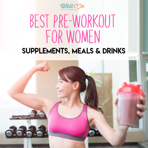 Best Pre-Workout For Women: Supplements, Meals & Drinks