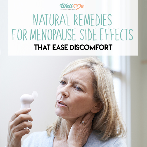 Natural Remedies for Menopause  Side Effects That Ease Discomfort