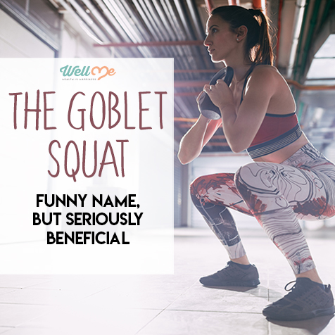 The Goblet Squat: Funny Name, But Seriously Beneficial
