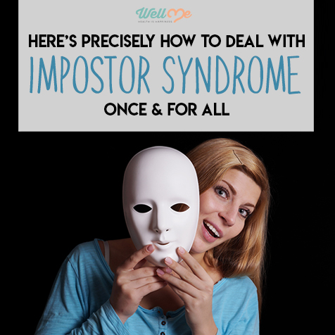 Here's Precisely How to Deal With Impostor Syndrome Once and For All