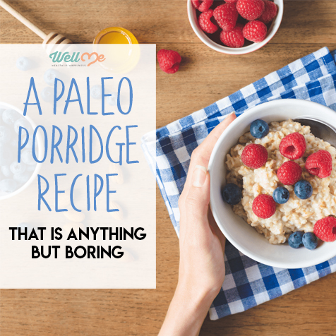 A Paleo Porridge Recipe That is Anything But Boring
