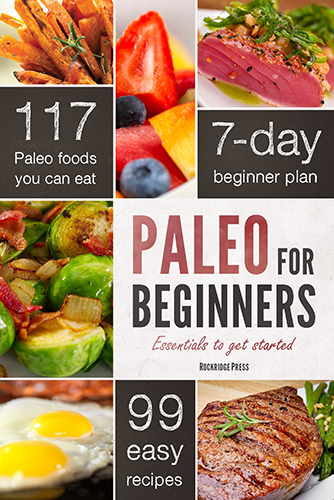 Paleo for Beginners: Essentials to Getting Started