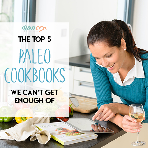 The Top 5 Paleo Cookbooks We Can't Get Enough Of